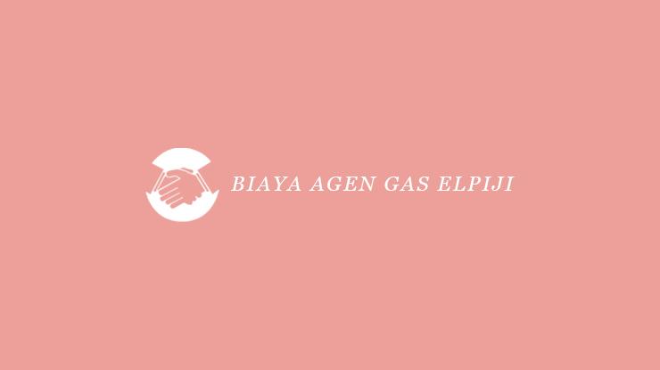 Biaya Agen Gas Elpiji