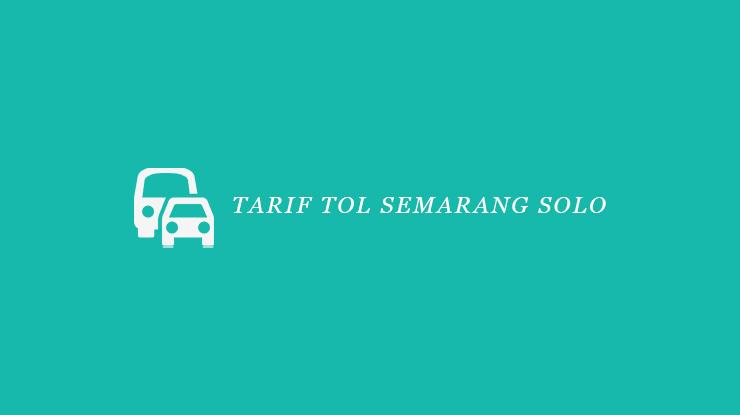 Tarif Tol Semarang Solo