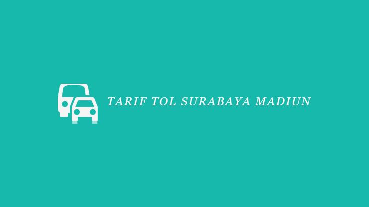 Tarif Tol Surabaya Madiun