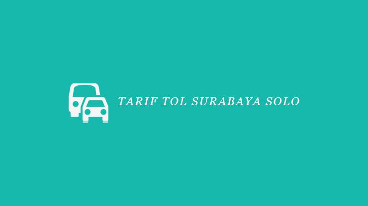 Tarif Tol Surabaya Solo