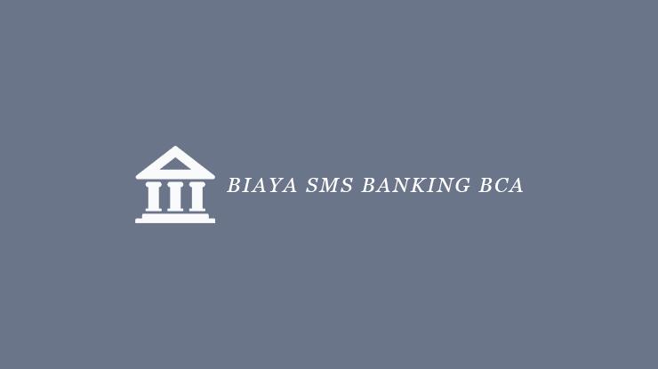 Biaya SMS Banking BCA