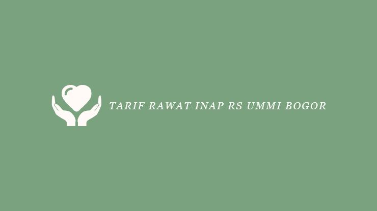 Tarif Rawat Inap RS Ummi Bogor