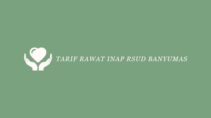 Tarif Rawat Inap RSUD Banyumas