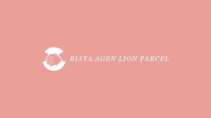 Biaya Agen Lion Parcel