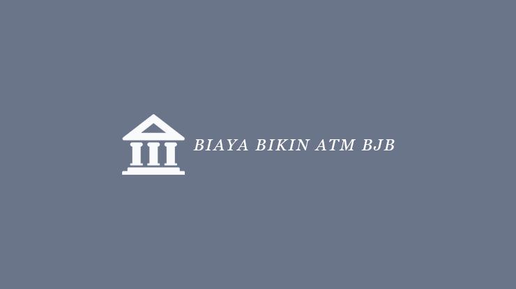 Biaya Bikin ATM BJB