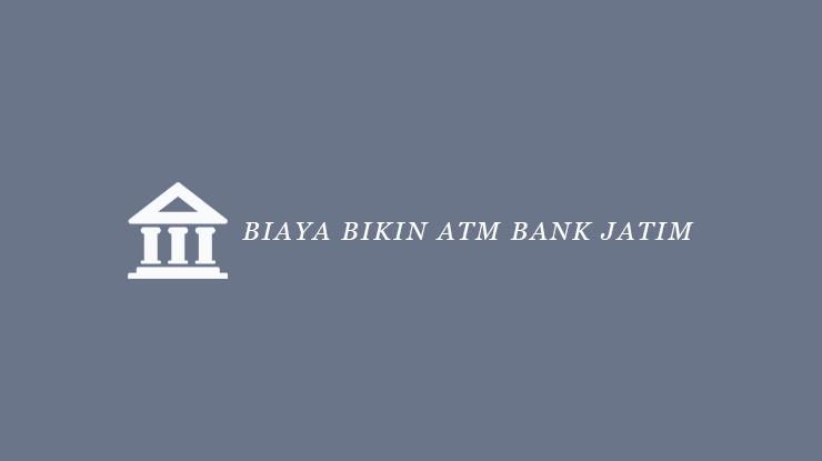 Biaya Bikin ATM Bank Jatim