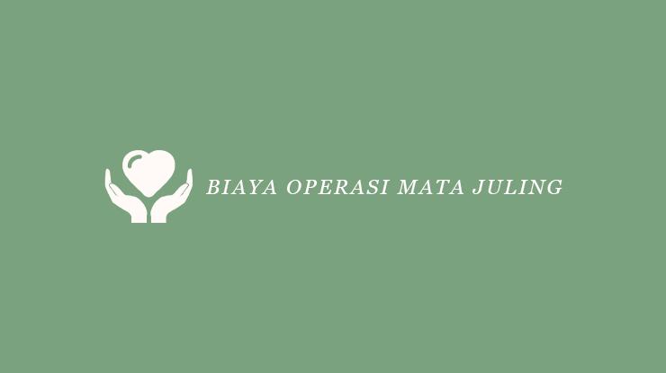 Biaya Operasi Mata Juling