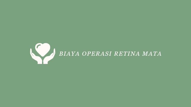 Biaya Operasi Retina Mata