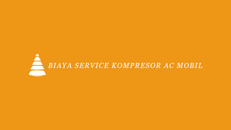 Biaya Service Kompresor AC Mobil