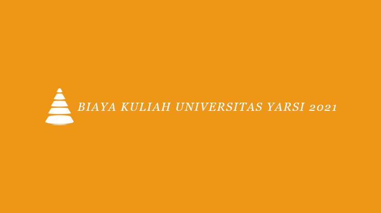Biaya Kuliah Universitas Yarsi 2021