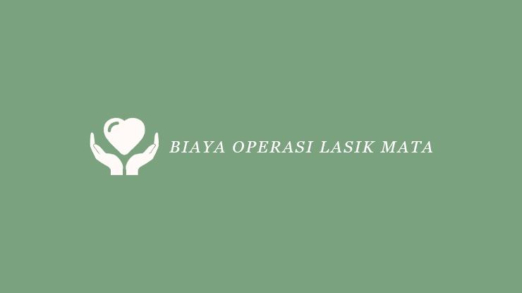 Biaya Operasi Lasik Mata