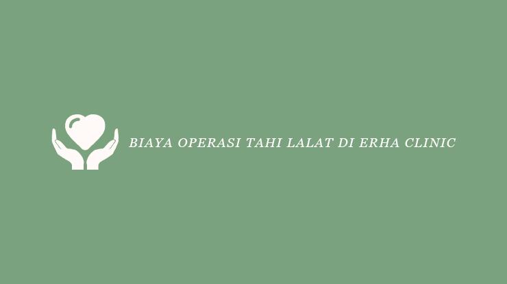 Biaya Operasi Tahi Lalat di Erha Clinic