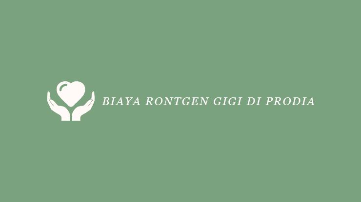 Biaya Rontgen Gigi di Prodia