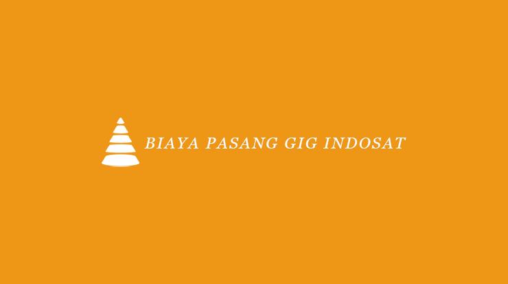 Biaya Pasang GIG Indosat