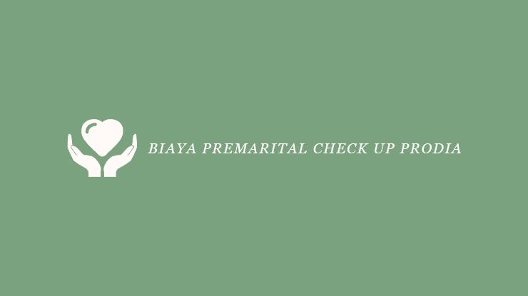 Biaya Premarital Check Up Prodia