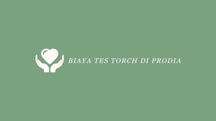 Biaya Tes TORCH di Prodia