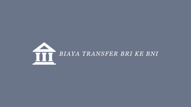 Biaya Transfer BRI ke BNI
