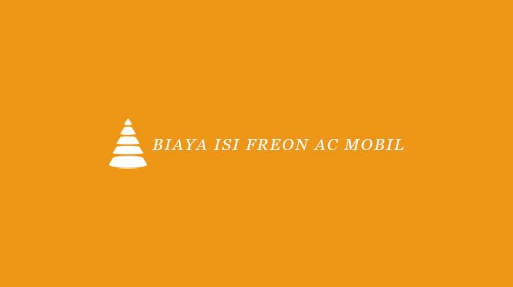 Biaya Isi Freon AC Mobil