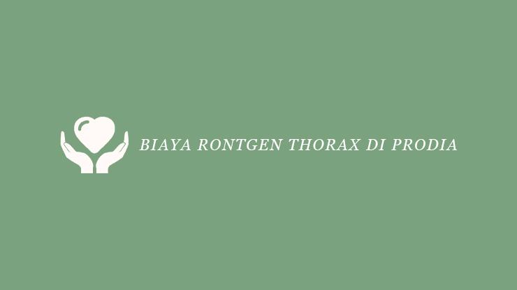 Biaya Rontgen Thorax di Prodia
