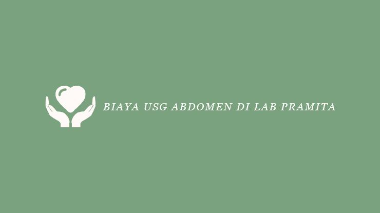 Biaya USG Adbomen di Lab Pramita
