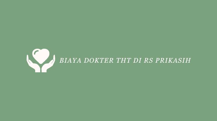 Biaya Dokter THT di RS Prikasih