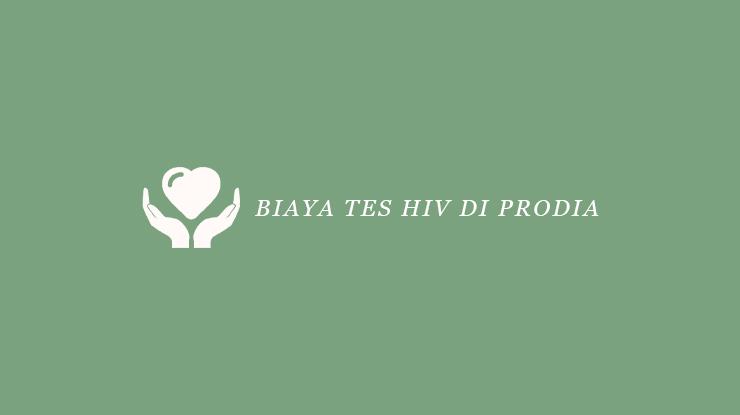 Biaya Tes HIV di Prodia