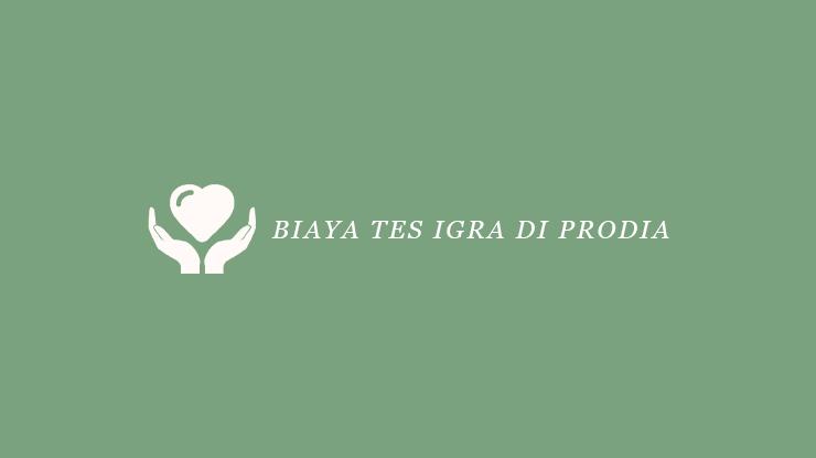 Biaya Tes IGRA di Prodia