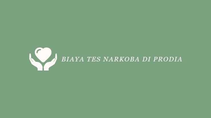 Biaya Tes Narkoba di Prodia