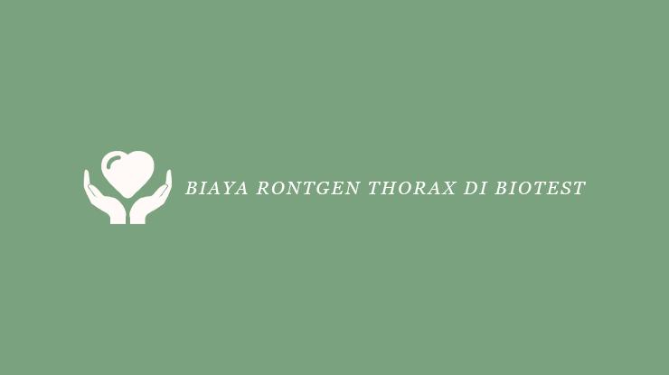 BIaya Rontgen Thorax di Biotest