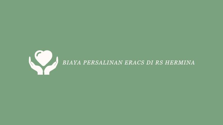 Biaya Persalinan ERACS di RS Hermina
