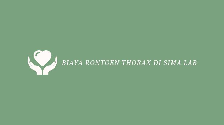 Biaya Rontgen Thorax di Sima Lab