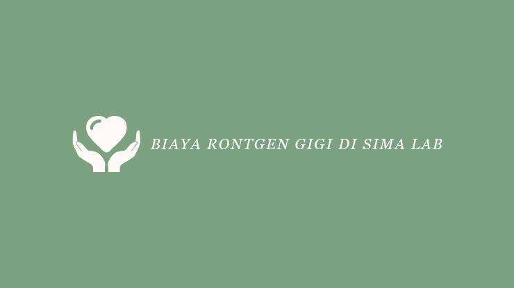 Biaya Rontgen di Sima Lab