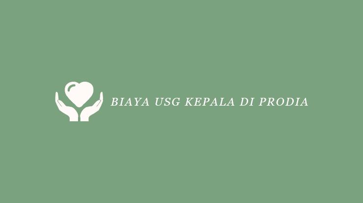 Biaya USG Kepala di Prodia