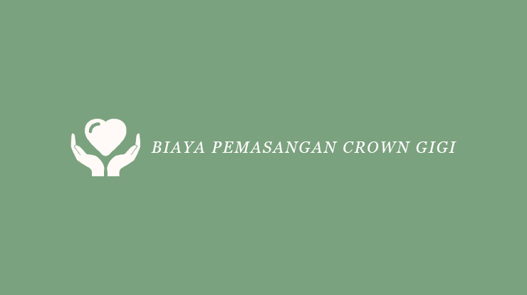 Biaya Pemasangan Crown Gigi