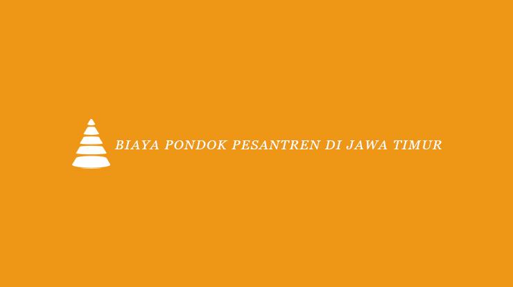 Biaya Pondok Pesantren di Jawa Timur